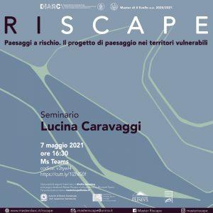 (Italiano) Lucina Caravaggi. Progetti di convivenza con i rischi imprevedibili – Seminario on-line 7 maggio 2021 ORE 16.30